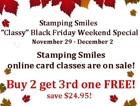 Stamping Smiles Black Friday email Last Day to Buy 2 Get 1 FREE Sale on Stamping Smiles Classes!
