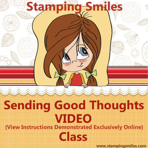 Stamping Smiles Sending Good Thoughs VIDEO Class