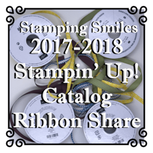 Stamping Smiles 2017-2018 Stampin' Up! Catalog Ribbon Share
