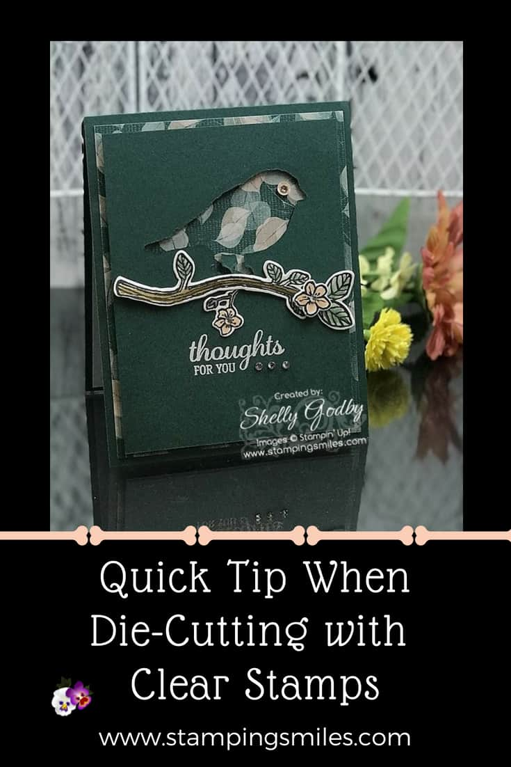 Quick tip when die-cutting with clear stamps tip by Shelly Godby of www.stampingsmiles.com