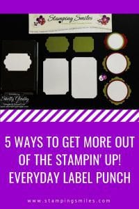 5 ways to more out of the Stampin' Up! Everyday Label Punch tutorial by Shelly Godby of www.stampingsmiles.com